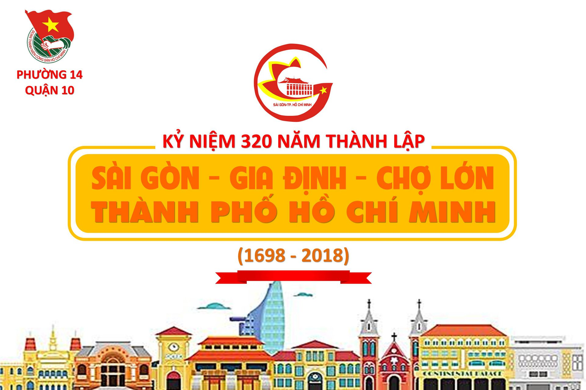 """[Phường 14] Infographic tuyên truyền """"Kỷ niệm 320 năm thành lập Sài Gòn - TP. Hồ Chí Minh"""""""